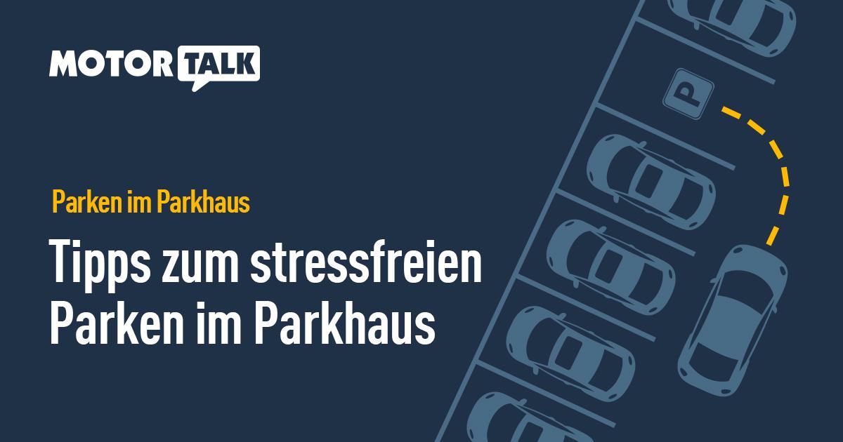 Tipps zum stressfreien Parken im Parkhaus